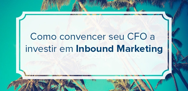 investir em Inbound Marketing