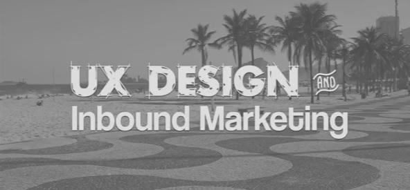 Relação entre UX Design e Inbound Marketing